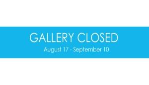Closed-Bruno-David-Gallery_9-2-2015
